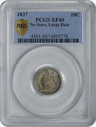 1837 Liberty Seated  Dime No Stars Large Date EF40 PCGS