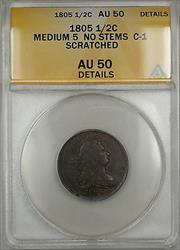 1805 Medium 5 No Stems Draped Bust 1/2c Coin C-1 ANACS  Details Scratched