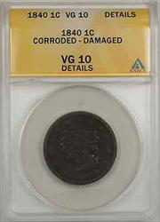 1840 Braided Hair Large Cent 1C Coin ANACS  Details Corroded Damaged