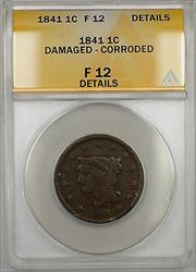 1841 Braided Hair Large Cent 1c Coin ANACS  Details Damaged-Corroded PRX