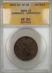 1842 Braided Hair Large Cent 1c Coin ANACS  Details Damaged-Corroded PRX