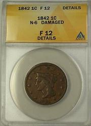 1842 Braided Hair Large Cent 1c Coin N-6 ANACS  Details Damaged