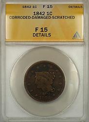 1842 Braided Hair Large Cent Coin ANACS  Details Corroded Damaged Scratched