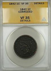 1842 Small Date Braided Hair Large Cent 1c Coin ANACS  Details Corroded