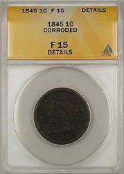 1845 Braided Hair Large Cent 1C Coin - Condition Is ANACS  Details Corroded!
