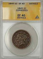 1845 Braided Hair Large Cent 1C Coin ANACS  Details Corroded
