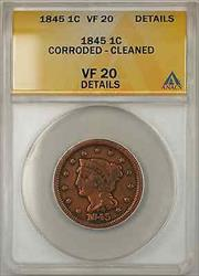 1845 Braided Hair Large Cent 1C Coin ANACS  Details Corroded Cleaned