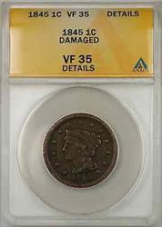 1845 Braided Hair Large Cent 1C Coin ANACS  Details Damaged
