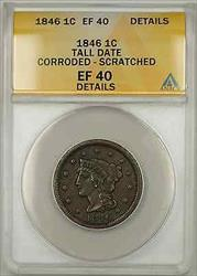 1846 Braided Hair Cent 1C Coin ANACS  Details Corroded Scratched Tall Date