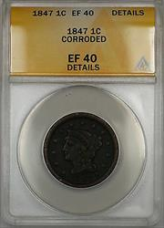 1847 Braided Hair Large Cent 1c Coin - Condition Is ANACS  Details Corroded