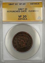 1847 Braided Hair Large Cent 1c Coin ANACS  Details Cleaned Repunched Date