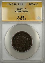 1847 Braided Hair Large Cent 1c Coin ANACS  Details Corroded (A)