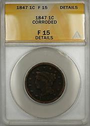 1847 Braided Hair Large Cent 1c Coin ANACS  Details Corroded (B)