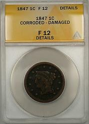 1847 Braided Hair Large Cent 1c Coin ANACS  Details Corroded-Damaged (A)