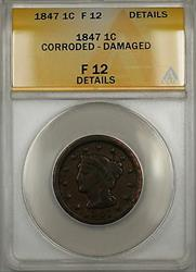 1847 Braided Hair Large Cent 1c Coin ANACS  Details Corroded-Damaged (B)