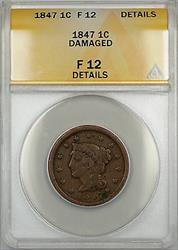 1847 Braided Hair Large Cent 1c Coin ANACS  Details Damaged