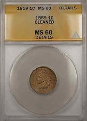 1859 Indian Head 1C Coin ANACS  Cleaned Details (Better Coin)