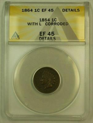 1864 With L Indian Head Cent 1c ANACS  (XF) Details Corroded