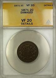1871 Two Cent Piece 2c Coin ANACS  Details Damaged