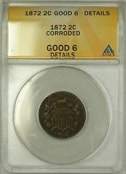 1872 Two Cent Piece 2c Coin ANACS Good-6 Details Corroded