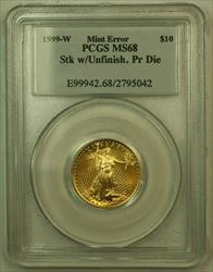 1999 W  Eagle $10 PCGS Struck With Unfinished Proof Dies Mint Error