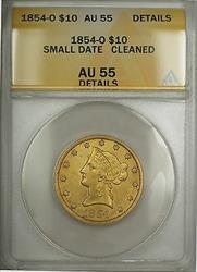 1854 O Small Date $10 Liberty  ANACS Details Cleaned