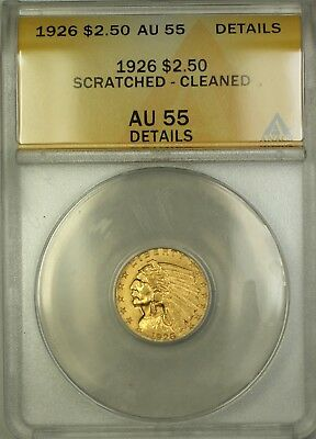 1926 $2.50 Indian Quarter Eagle   ANACS Details Cleaned Scratched