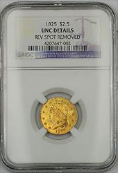 1825 $2.50 Quarter Eagle   NGC UNC Details Rev Spot Removed *Very Rare*