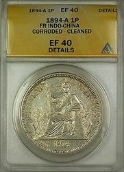 1894-A French Indo-China Silver 1P Coin ANACS  Details Cleaned Corroded