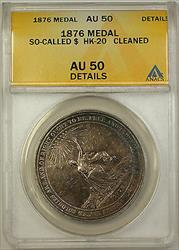 1876 So-Called $ HK-20 Medal ANACS  Details Cleaned (GH)