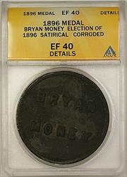 1896 Bryan Money Election Satirical Medal ANACS  Details Corroded (GH)