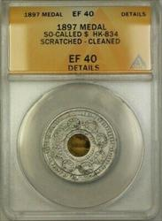1897 Medal So Called Dollar $ HK-834 ANACS  Details Scratched Cleaned (WW)