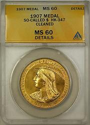 1907 So-Called $ HK-347 Medal ANACS  Details Cleaned Better Coin (GH)