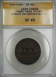 1835 Struck on Tapered Blank Hard Times Token HT-363 ANACS