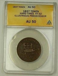 1837 Hard Times Token Illustrious Predecessor HT-32 ANACS  Copper