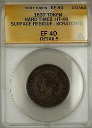 1837 Hard Times Token Liberty Head Obverse HT-48 ANACS  Details Scratched