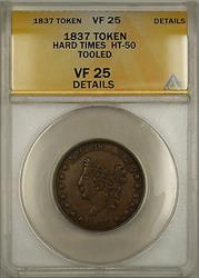 1837 Hard Times Token Liberty Head Obverse HT-50 ANACS  Details Tooled