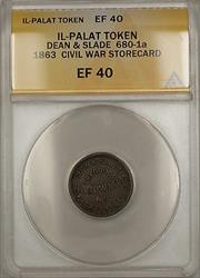 1863 Civil War IL-Palatine Dean & Slade Storecard Token 680-1A ANACS