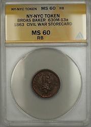 1863 Civil War NY-NYC Broas Baker Storecard Token 630M-13a ANACS  RB Better