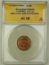 1863 NY Albany US Civil War Storecard Token CW John Thomas 10G-1a ANACS