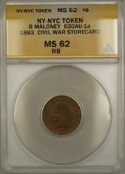 1863 NY-NYC B Maloney Civil War Storecard Token 630AU-1a ANACS  Red-Brown
