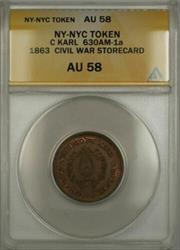 1863 NY-NYC C Karl Civil War Storecard Token 630AM-1a ANACS  (Better)