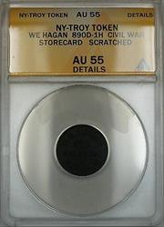 Civil War NY-Troy We Hagan Storecard Token 890D-1H ANACS  Details Scratched