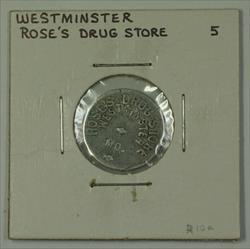 Early 20th Century 5c Trade Token Rose's Drug Store Westminster MD S-R-10a
