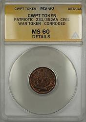 Patriotic Civil War Token 231/352AA ANACS  Details Corroded (Red-Brown)