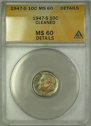 1947 S  Roosevelt Dime 10c ANACS Cleaned Details Toned