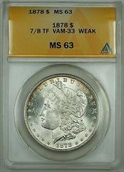 1878 7/8TF VAM 33 Morgan    ANACS  Weak Strike
