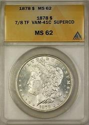 1878 7/8TF VAM 41C Morgan    ANACS SuperCD Clashed Die