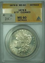 1878 Morgan   $1 8TF ANACS Details Cleaned (Better Choice)