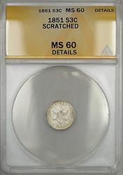 1851 Three Cent 3c  Piece ANACS Details Scratched (Better )
